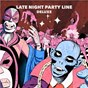 Album Late night party line de PBR Streetgang