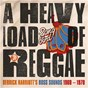 Compilation A Heavy Load of Reggae avec The Crystalites / Keith & Tex / Tinga & Ernie / Rudy Mills / The West Indians...