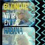 Album Vivir en la Habana de Blondie