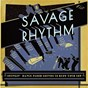 Compilation Savage rhythm avec Bulee Guillard, Harry D Squires / Alexander Hill, Irving Mills / Louis Prima / The New Orleans Gang / Duke Ellington...
