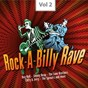 Compilation Rock-a-billy rave, vol. 2 avec The Lane Brothers / Roy Hall / Jackie Lee Cochran / Eddie Fontaine / Gene Maltais...