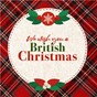 Compilation We Wish You a British Christmas avec The Royal Philharmonic Orchestra / Shakin' Stevens / Slade / The Kinks / Emmy the Great & Tim Wheeler...