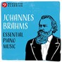 Compilation Johannes Brahms: Essential Piano Music avec Abbey Simon / Johannes Brahms / Isabel Mourao / Bruce Hungerford / Earl Wild...