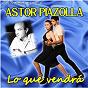 Album Lo que vendrá (Remastered) de Astor Piazzolla