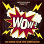 Compilation Oscar salguero presents wow! (100 dance club hits) avec Paolo Armani / Madonna Ciccone, Patrick Leonard / Oscar Salguero / Bredie, Schott / Karaja...