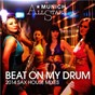 Album Beat On My Drum (2014 Sax House Mixes) de Munich Allstars