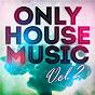 Compilation Only house music, vol. 2 avec Wavesafari / Markus Schulz Ho / DJ Lex / Carlos Zamora Mora / Arom Side...