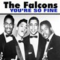 Album You're so fine de The Falcons