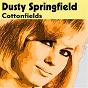 Album Cottonfields de Dusty Springfield