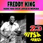Album Have you ever loved a woman (28 hits and songs) de Freddie King