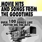 Compilation Movie hits and songs from the goodtimes (over 100 songs like puttin' on the ritz) avec Royal Film Orchestra / Bing Crosby / Paul Whitemann / Dick Powell / Marjorie Reynolds...
