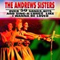 Album Over 50 songs, hits and sing-a-longs like i wanna be loved de The Andrews Sisters
