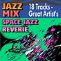 Compilation Jazz mix  space jazz reverie (18 tracks - great artist's) avec George Wallington Quintet / Charlie Byrd / Yusef Lateef / Jay Jay Johnson / Stan Getz...
