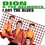 Album I got the blues de Dion & the Belmonts