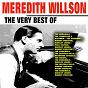 Compilation Meredith willson (the very best of) avec Shirley Jones / Ensemble / The Traveling Salesmen / Robert Preston / Perl Kelton...