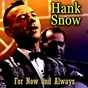 Album For now and always de Hank Snow