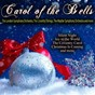 Compilation Carol of the bells avec The National Philharmonic Orchestra / Mannheim Christ Church / The Mayfair Symphony Orchestra / Leslie Pearson, John Paice, the London Bell Ringers, the Westminster Brass Ensemble / The London Symphony Orchestra...