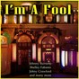 """Compilation I'm a fool avec Johnny Burnette / Bo Diddley / Joey Cooper / Clarence """"Frogman"""" Henry / Chubby Checker..."""