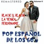 Compilation Pop español de los 60's, vol. 2 - black is black, la yenka, perdóname... (remastered) avec Massiel / Tony Hayes, Steve Wadey / Los Bravos / Charlie Kurt / Johnny & Charley...