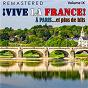 Compilation ¡Vive la france!, vol. 9 - à paris... et plus de hits (remastered) avec Ferré / Françis Lemarque / Yves Montand / Jacques Brel / Gilbert Bécaud...