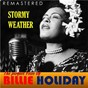 Album The Perfect Voice of Billie Holiday - Stormy Weather (Remastered) de Billie Holiday