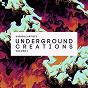 Compilation Underground creations, vol. 5 avec Daniell C, Sean Jay Dee / Lex Loofah, Groove Salvation / Sergio Pardo / Kuma / Andrea Della Valle...