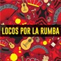Compilation Locos por la rumba avec Los Inhumanos / Chalay / Los Martínez / Paco Aguilera / Sonikete...