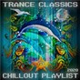Compilation Trance Classics: Chillout Playlist 2020 avec The Ultimate / The Chillsetters / Flowmotive / Gabriel de Moor / Astral Injection...
