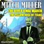 Album The river kwai march & the yellow rose of texas (remastered) de Mitch Miller