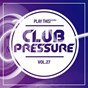 Compilation Club pressure, vol. 27 - the electro and clubsound collection avec Pank Hym / Loud Seduction / Gabriele Giudici / Ricardo Reyna / Loris Buono...