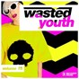 Compilation Wasted youth, vol. 18 avec Ton Don / Juicytrax, Switch Off / Tocadisco / Yute / Necola, Raimse...