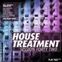 Compilation House treatment - session forty two avec Bronx Cheer / Kim Morgan, Lukas Newbert / Mike Dem, Kamden / Chantola / Ozzie London...
