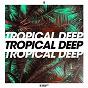 Compilation Tropical deep, vol. 5 avec Paris Avenue / Andrey Exx, Ellis Miah / Audax, Adriano Pagani, Dimy Soler / Leon Brooks / Dario Rodriguez, Mark Bale...