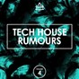Compilation Tech house rumours, vol. 4 avec Jovic Evic / Montemor, Rebeka Hartung / Electric Tango / Andre Gazolla / Romain Pellegrin...