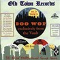 Compilation Old town records - doo wop exclusively from the vault avec Cita / William J Hill / The Supremes / H Weiss / W Jackson...
