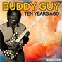 Album Ten years ago (remastered) de Buddy Guy