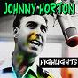 Album Johnny Horton Highlights (Highlights) de Johnny Horton