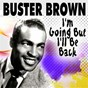 Album I'm going but i'll be back de Buster Brown