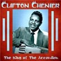 Album The king of the accordion (remastered) de Clifton Chenier