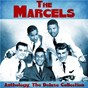 Album Anthology: The Deluxe Collection (Remastered) de The Marcels