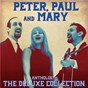 Album Anthology: the deluxe collection (remastered) de Paul / Peter / Mary
