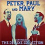 Album Anthology: The Deluxe Collection (Remastered) de Mary / Peter / Paul
