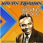 Album Walking the Dog (Remastered) de Rufus Thomas