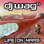 Album Life on Mars 2021 (Remastered) de DJ Wag