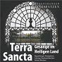 Album Terra Sancta - Gesänge im Heiligen Land de Antonio Lotti / Die Regensburger Domspatzen / Roland Buchner / Anton Bruckner / Hans Leo Hassler...