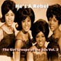 Compilation He's a rebel / the girl groups of the 60's, vol. 2 avec The Bobbettes / The Cookies / The Blossoms / Martha Reeves & the Vandellas / The Shirelles...