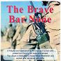 Compilation The brave bar none avec Treorchy Male Choir / Carl Simmonds Ensemble / Robert Garnay / Vernon Hopkins / Mike Cornford...