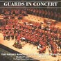 Album Guards in concert de The Grenadier Guards Band / The Massed Bands of the Household Division / The Band of the Life Guards / The Bands of the Blues & Royals