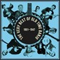 Compilation The very best of old time banjo 1901 - 1947 avec Dock Boggs / Uncle Dave Macon / Olly Oakley / Dock Walsh / Richard Dick Burnett...