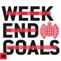 Compilation Weekend goals - ministry of sound avec Tom Bull / Neiked / Dyo / Jonas Blue / Jp Cooper...